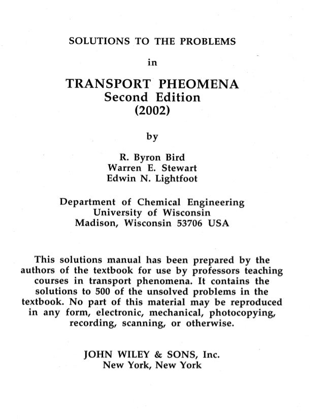 SOLUTIONS TO THE PROBLEMS in  TRANSPORT PHEOMENA Second Edition (2002)  by  R.  Byron Bird Warren E.  Stewart Edwin N.  Li...