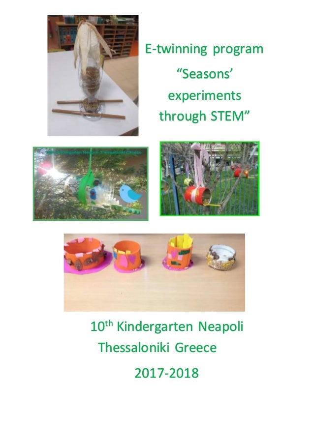 "Ε-twinning program ""Seasons' experiments through STEM"" 10th Kindergarten Neapoli Thessaloniki Greece 2017-2018"