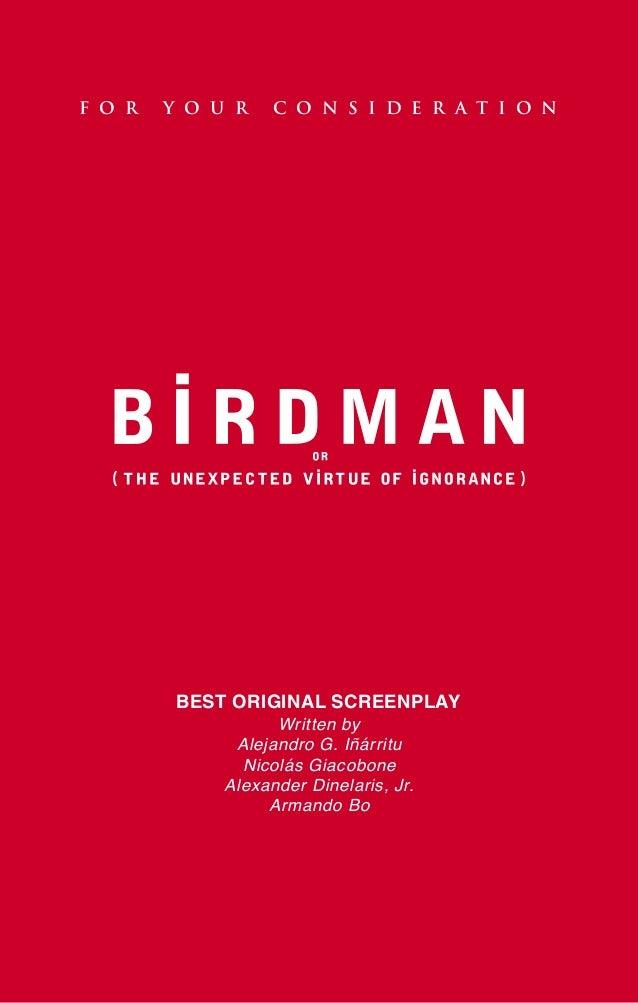 BEST ORIGINAL SCREENPLAY Written by Alejandro G. Iñárritu Nicolás Giacobone Alexander Dinelaris, Jr. Armando Bo F O R Y O ...