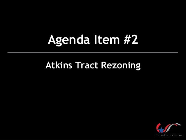 Agenda Item #2 Atkins Tract Rezoning