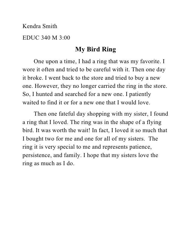 Kendra Smith EDUC 340 M 3:00                       My Bird Ring      One upon a time, I had a ring that was my favorite. I...
