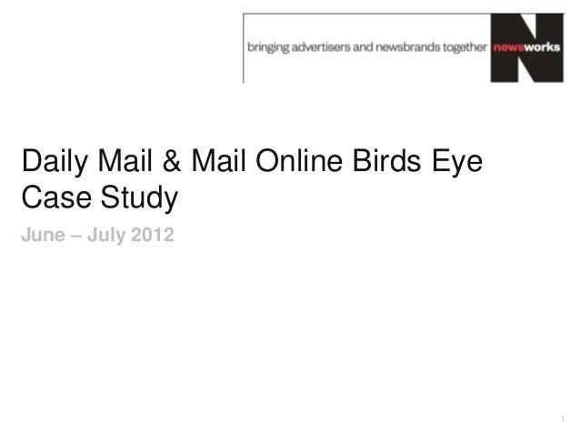 Daily Mail & Mail Online Birds EyeCase StudyJune – July 2012                                     1
