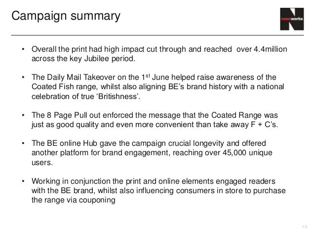 Campaign summary • Overall the print had high impact cut through and reached over 4.4million   across the key Jubilee peri...