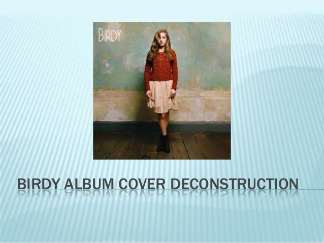 BIRDY ALBUM COVER DECONSTRUCTION