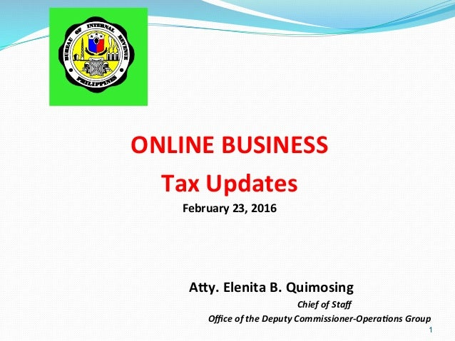 ONLINE	   BUSINESS	    Tax	   Updates	    February	   23,	   2016	    	    	    	    	    	   	   	    	   A>y.	   ...