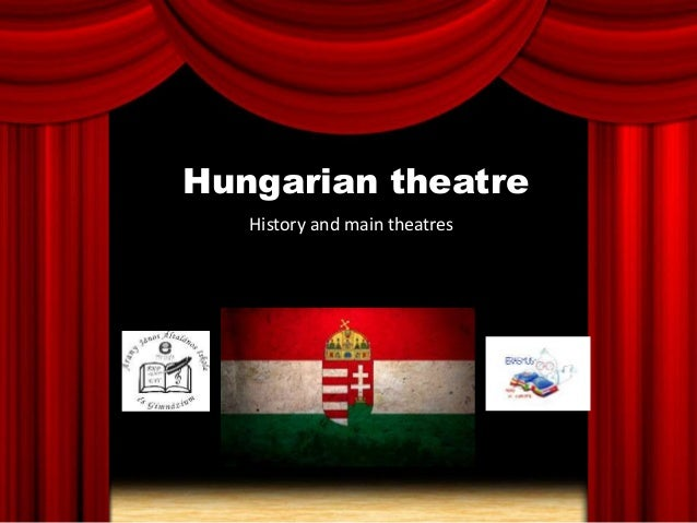 Hungarian theatre History and main theatres