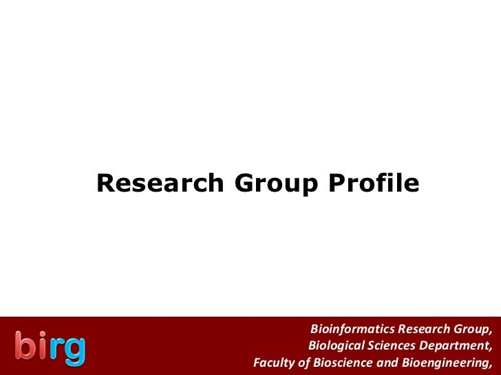 Bioinformatics Research Group,  Biological Sciences Department,  Faculty of Bioscience and Bioengineering,  Research Group...