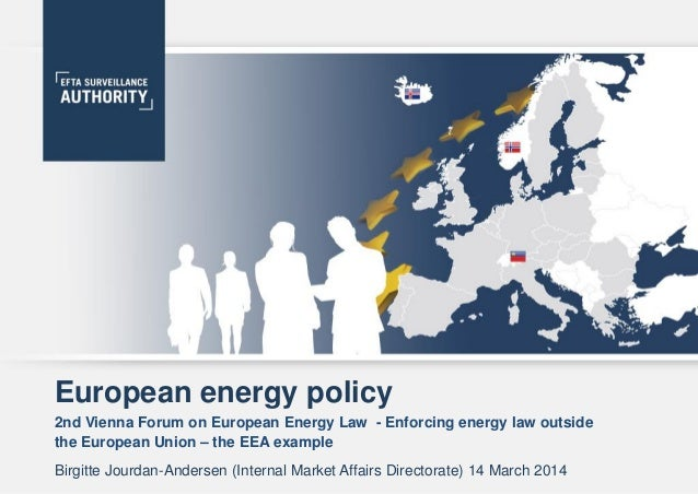 1 2 3 4 5 European energy policy 2nd Vienna Forum on European Energy Law - Enforcing energy law outside the European Union...