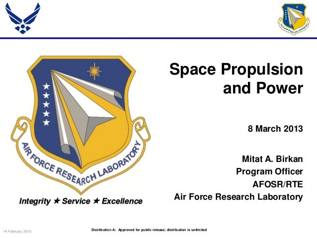 14 February 2013 Integrity  Service  Excellence Mitat A. Birkan Program Officer AFOSR/RTE Air Force Research Laboratory ...