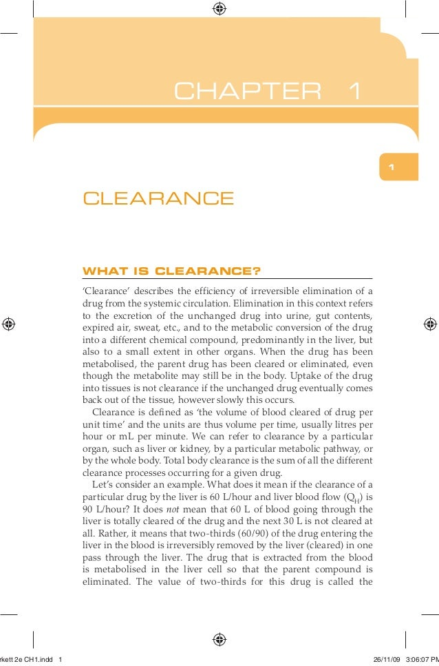 CHAPTER 3 WHAT IS CLEARANCE? 'Clearance' describes the efficiency of irreversible elimination of a drug from the systemic ...