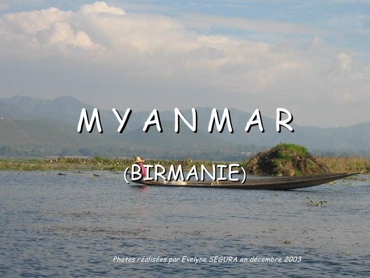 M Y A N M A R ( BIRMANIE ) Photos réalisées par Evelyne SEGURA en décembre 2003
