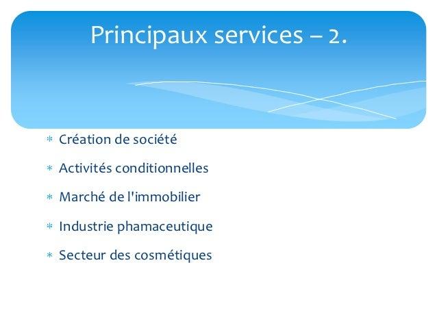 Principaux services – 2.Création de sociétéActivités conditionnellesMarché de limmobilierIndustrie phamaceutiqueSecteur de...