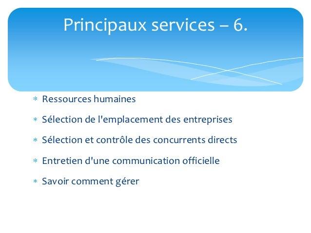 Principaux services – 6.Ressources humainesSélection de lemplacement des entreprisesSélection et contrôle des concurrents ...