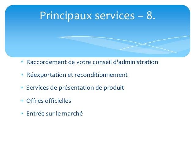 Principaux services – 8.Raccordement de votre conseil dadministrationRéexportation et reconditionnementServices de présent...