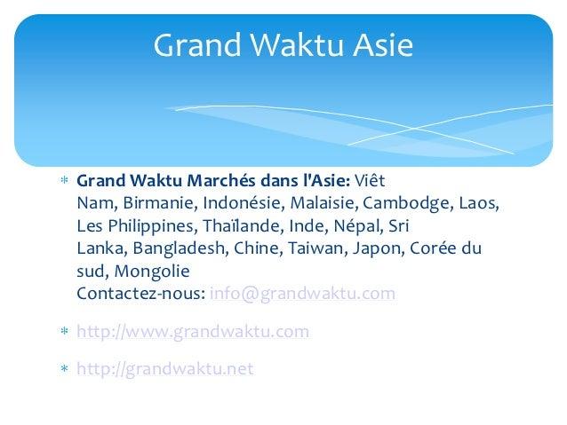 Grand Waktu AsieGrand Waktu Marchés dans lAsie: ViêtNam, Birmanie, Indonésie, Malaisie, Cambodge, Laos,Les Philippines, Th...