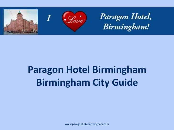 Paragon Hotel Birmingham  Birmingham City Guide       www.paragonhotelbirmingham.com