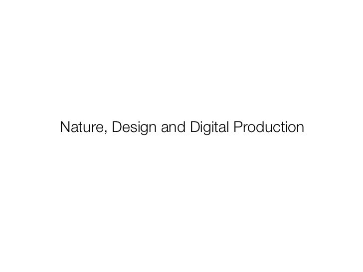 Nature, Design and Digital Production
