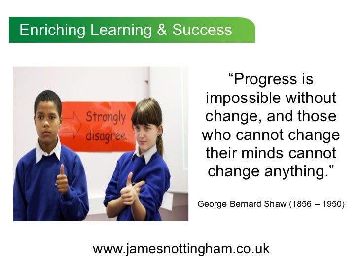 "Enriching Learning & Success                           ""Progress is                        impossible without             ..."