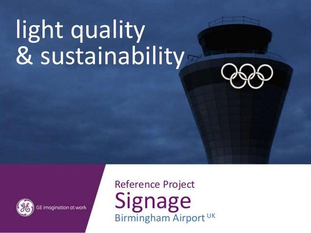 light quality& sustainability         Reference Project         Signage         Birmingham Airport UK