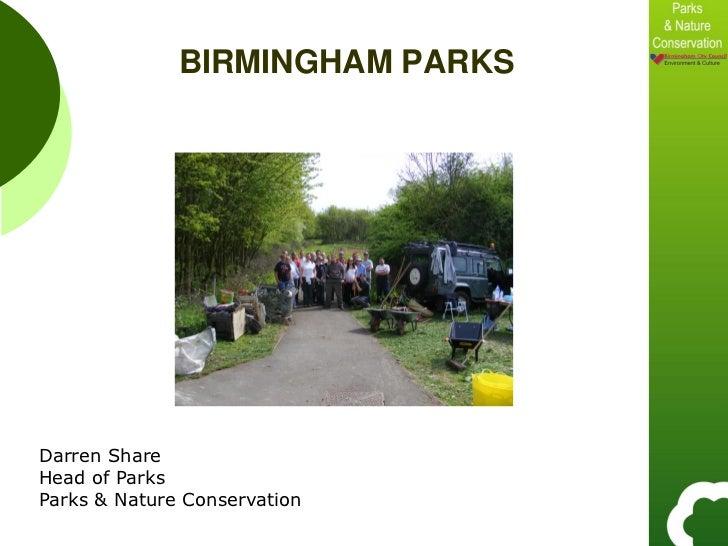 BIRMINGHAM PARKSDarren ShareHead of ParksParks & Nature Conservation
