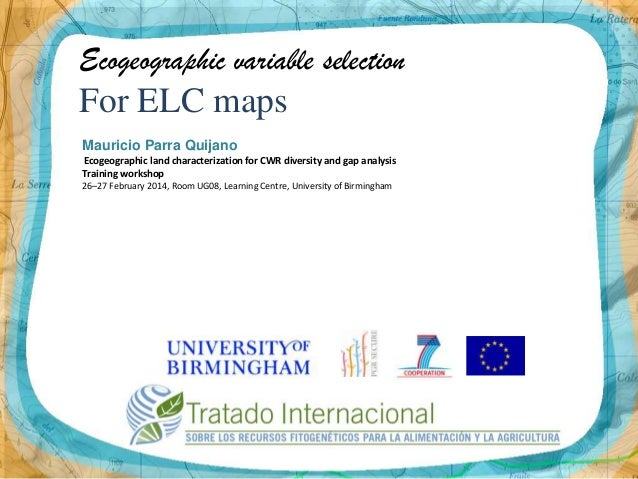 Ecogeographic variable selection  For ELC maps Mauricio Parra Quijano Ecogeographic land characterization for CWR diversit...