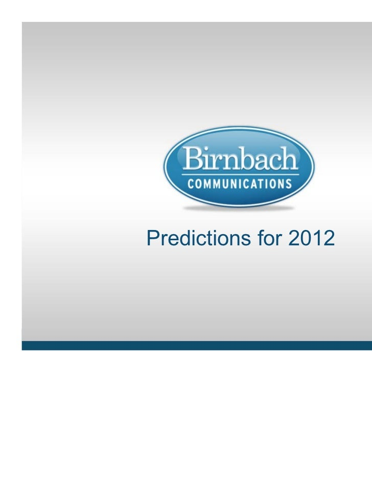 BCI Positioning        Dec. 14, 2011Predictions for 2012 Why The Story Matters ● www.birnbachcom.com   1