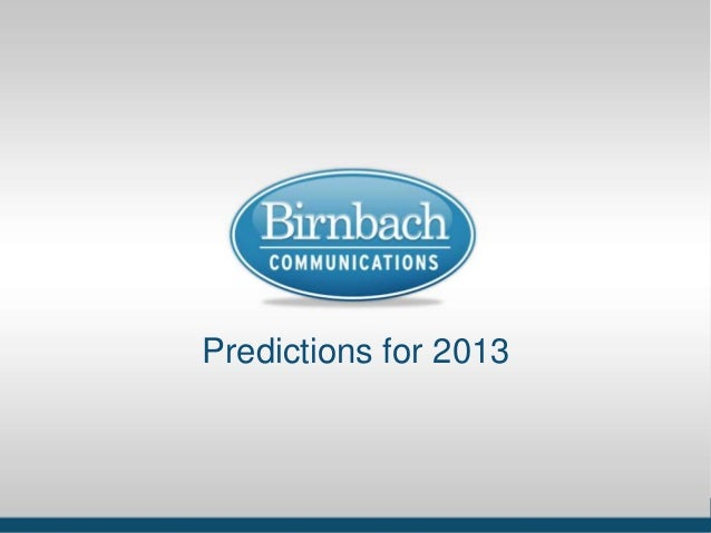 BCI Positioning        Dec. 14, 2011Predictions for 2013 Why The Story Matters ● www.birnbachcom.com   1