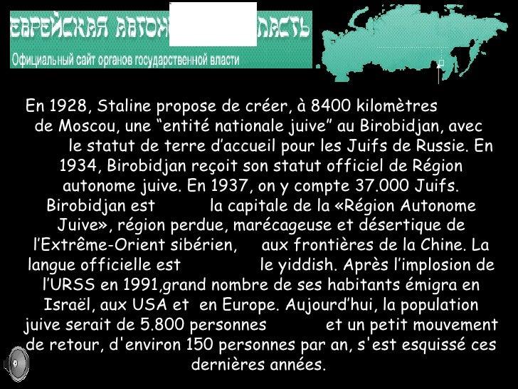 """En 1928, Staline propose de créer,  à  8400 kilomètres  de Moscou, une """"entité nationale juive"""" au Birobidjan, avec  le st..."""