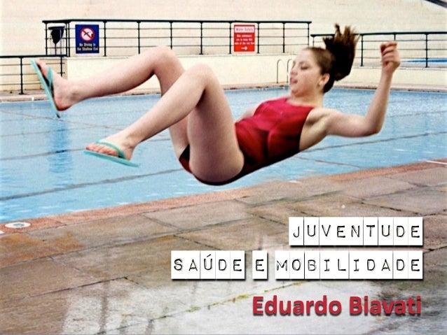 Eduardo  Biavati Juventude Saúde e mobilidade
