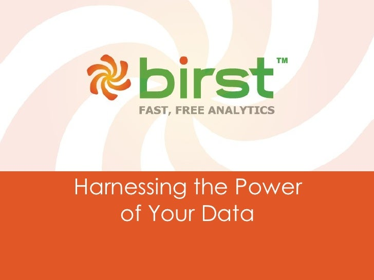 Harnessing the Power  of Your Data