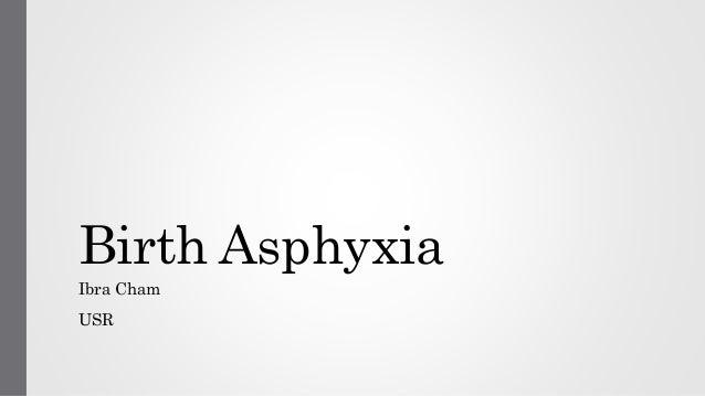 Birth Asphyxia  Ibra Cham  USR