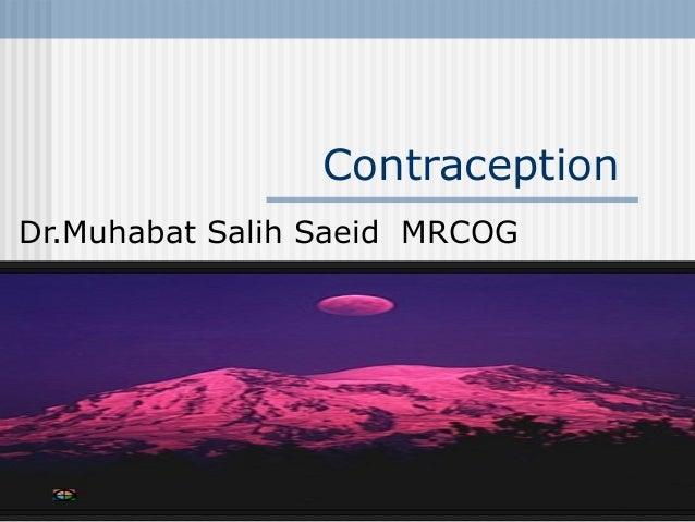 Contraception Dr.Muhabat Salih Saeid MRCOG