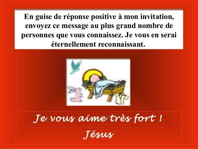 En guise de réponse positive à mon invitation, En guise de réponse positive à mon invitation, envoyez ce message au plus g...