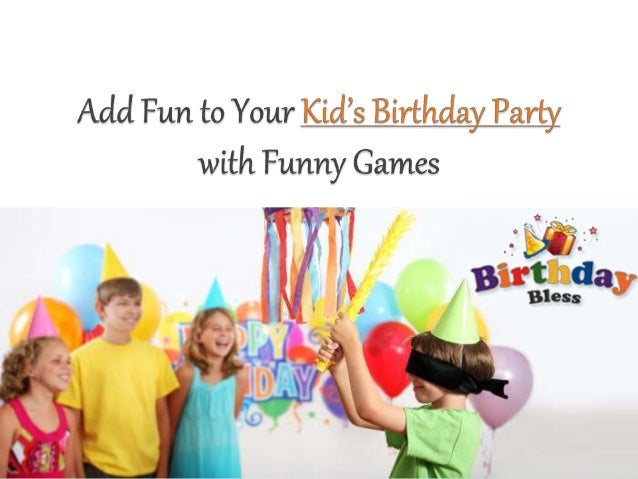 Birthday Bless-Add Fun to your Kid's Birthday Party with ... Funny Games Only