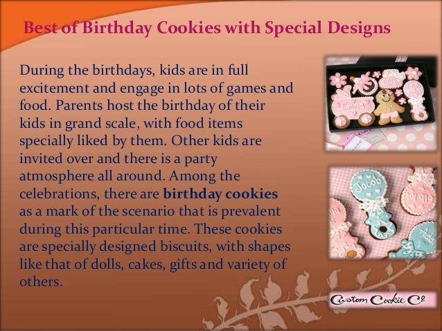 Best of Birthday Cookies with Special Designs During the birthdays, kids are in full excitement and engage in lots of game...