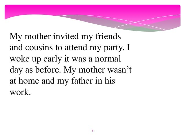 Invitation For Birthday Essay. 2  3 My mother invited Narrative Story about birthday event