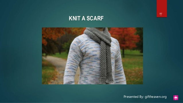 Presented By Giftheavenorg 17 KNIT A SCARF