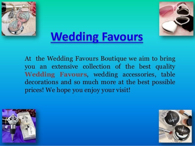 At the Wedding Favours Boutique we aim to bring you an extensive collection of the best quality Wedding Favours, wedding a...