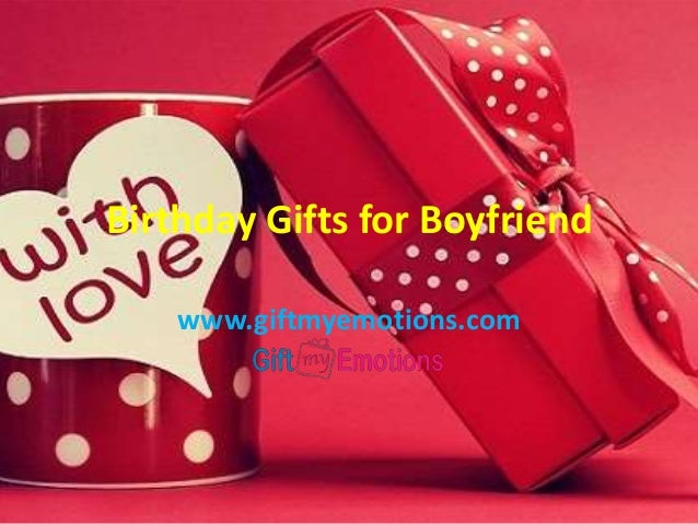 Happy Birthday gifts for boyfriend ed4490104