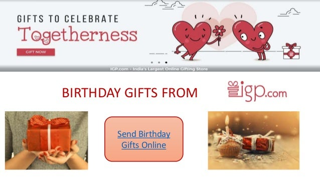 BIRTHDAY GIFTS FROM Send Birthday Gifts Online