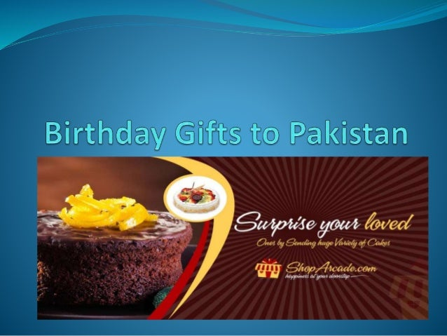 Birthday Gifts To Pakistan Cakes