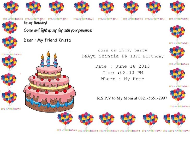 It's my Birthday!Come and light up my day with your presence!Dear : My friend Krista                                      ...