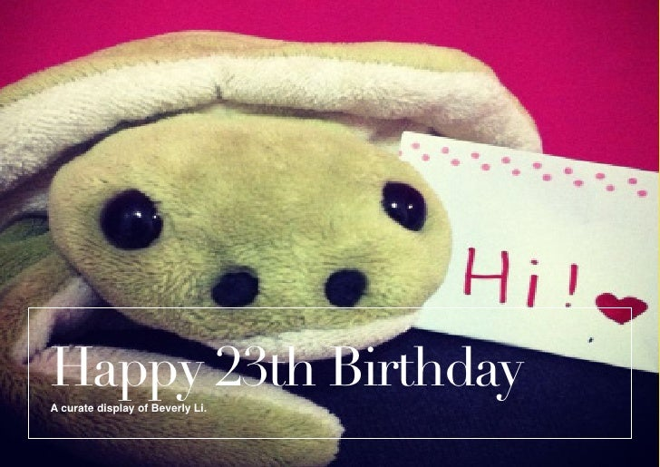Happy 23th BirthdayA curate display of Beverly Li.