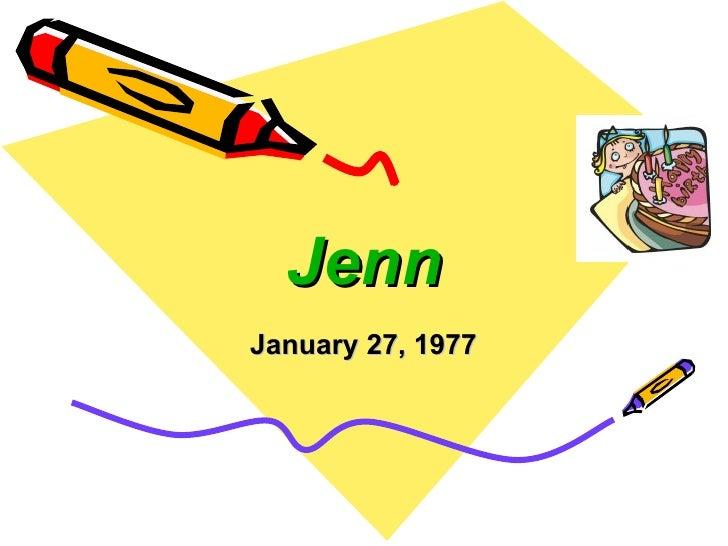 Jenn January 27, 1977