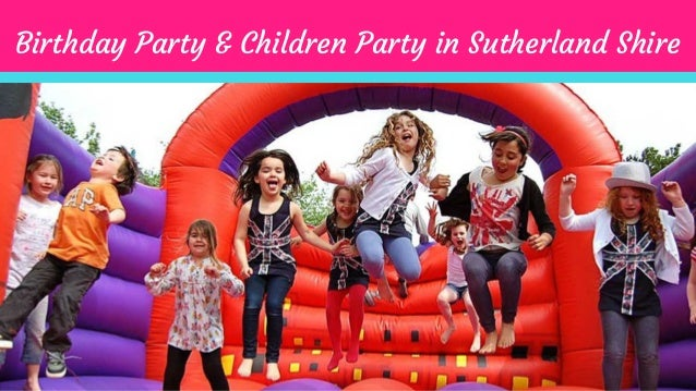 Birthday Party & Children Party in Sutherland Shire