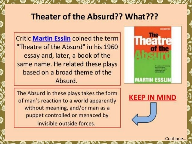 essays on theatre of the absurd Dramatic arts memorandum  • question 2: absurd theatre (waiting for godot, the bald soprano or  the essays should be.