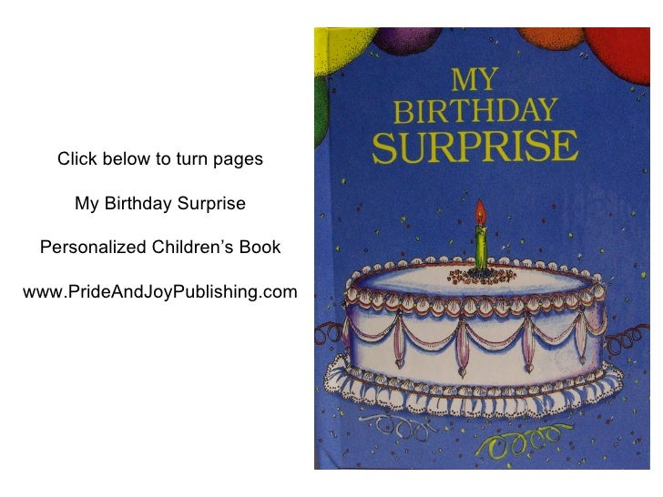 Click below to turn pages My Birthday Surprise Personalized Children's Book www.PrideAndJoyPublishing.com