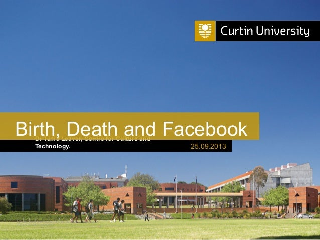 Curtin University is a trademark of Curtin University of Technology CRICOS Provider Code 00301J Dr Tama Leaver, Centre for...