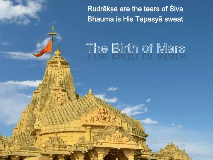 • The Birth of the Graha gives us                   considerable knowledge aboutBirth of Mars      their nature, strengths...