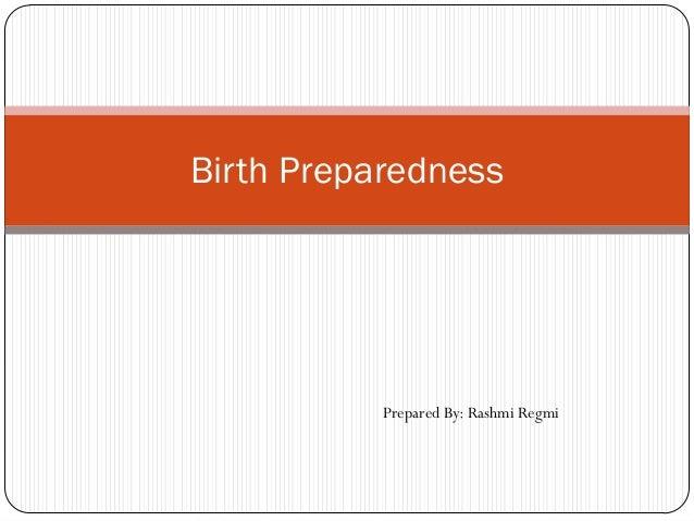 Birth Preparedness Prepared By: Rashmi Regmi